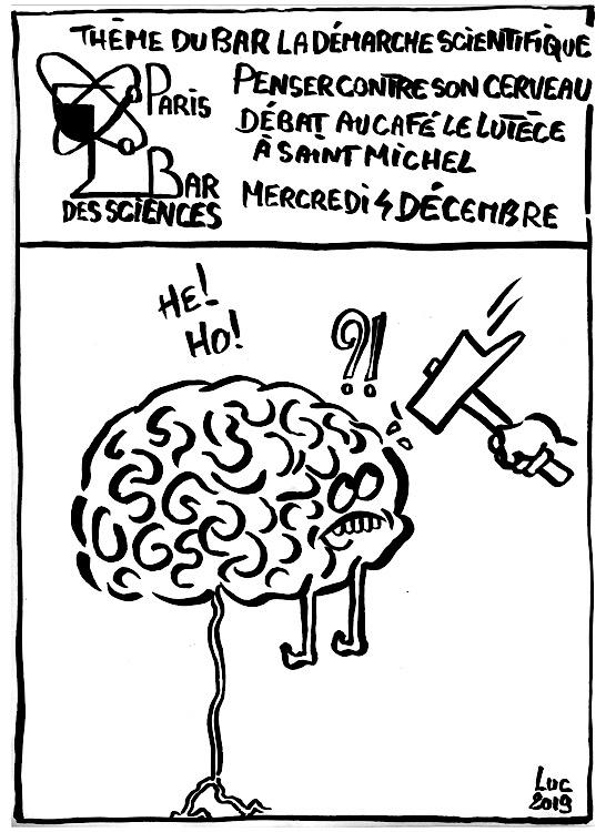 4 Décembre 2019 - La démarche scientifique : Penser contre son cerveau