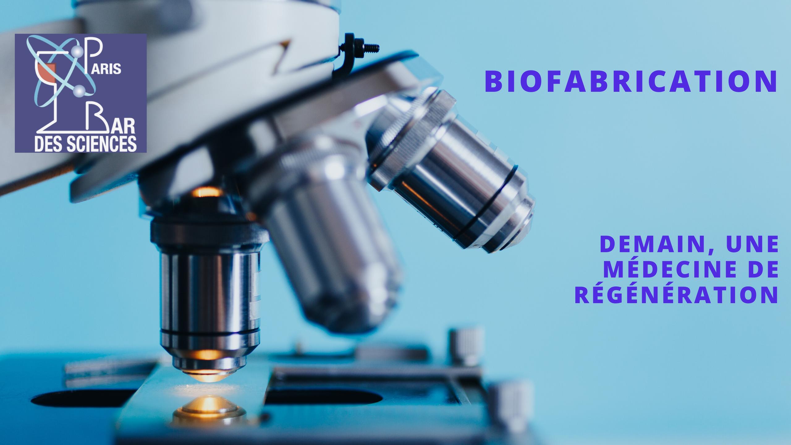 8 Janvier 2020 - Biofabrication : Demain, une médecine de régénération