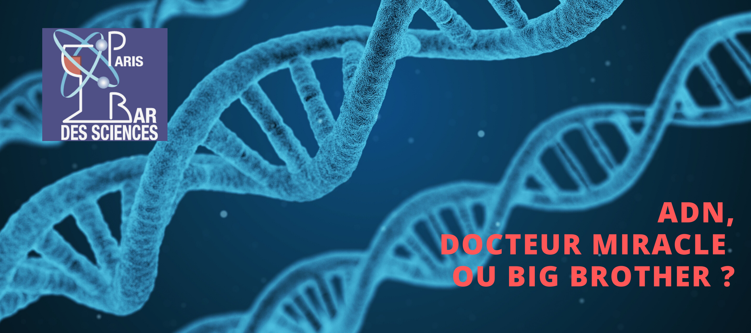 5 Février 2020 - ADN, docteur miracle ou big brother ?